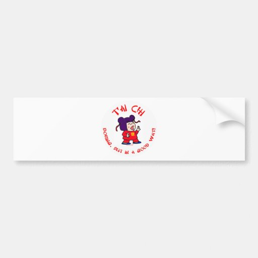 tai chi t'ai ji boring but in a good way cute bumper stickers