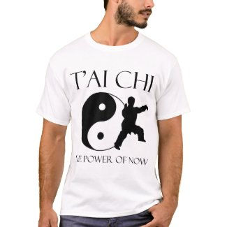 T'ai Chi - the power of now T-Shirt
