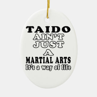 Taido Ain't Just A Game It's A Way Of Life Christmas Ornament