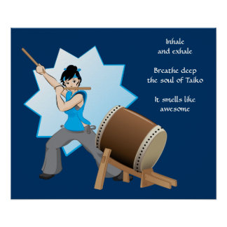Taiko Smells Like Awesome (Art + Haiku) Poster