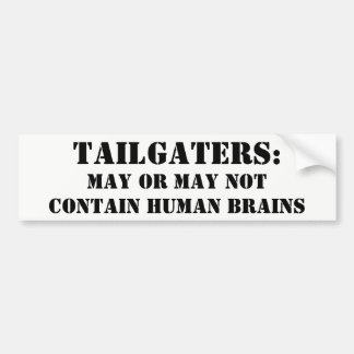 Tailgaters Contain Human Brains? Maybe Bumper Sticker