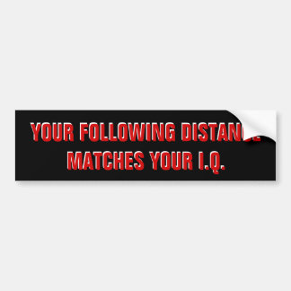 Tailgaters IQ? Same as Following Distance Black Bumper Sticker