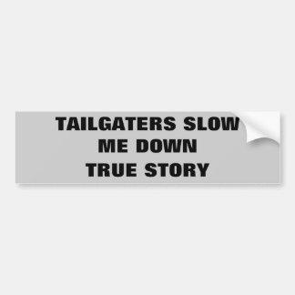 Tailgaters lento yo abajo, historia verdadera pegatina para auto