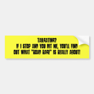 TAILGATING? BUMPER STICKERS