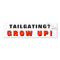 Tailgating? GROW UP! Black and Red Bumper Sticker