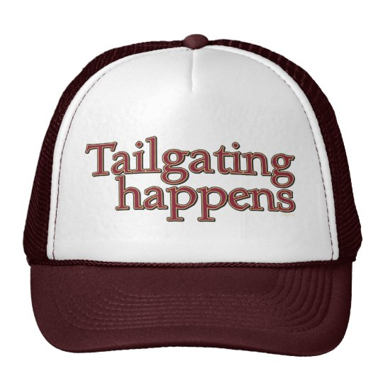 Tailgating Happens. Trucker Hat