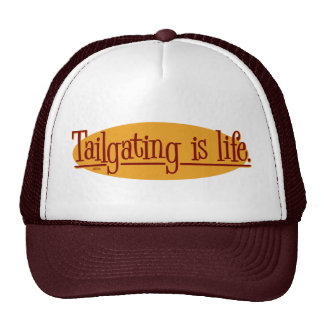 Tailgating is life. trucker hats
