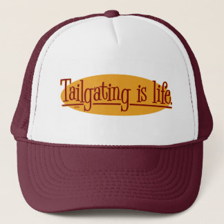Tailgating is life. trucker hat