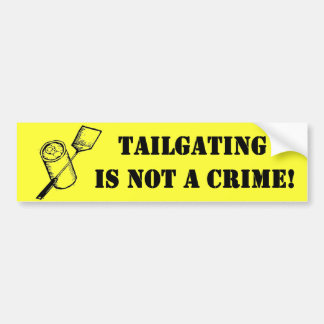 Tailgating is not a Crime Bumper Stickers