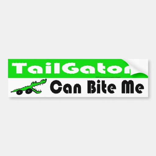 TailGators Can Bite Me Bumper Stickers