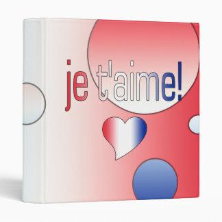 "¡T'aime de Je! La bandera francesa colorea arte Carpeta 1"""