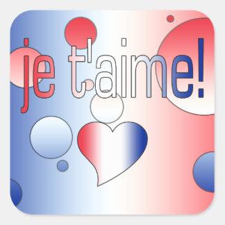 ¡T'aime de Je! La bandera francesa colorea arte Pegatina Cuadrada