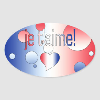 ¡T'aime de Je! La bandera francesa colorea arte Pegatina Ovalada