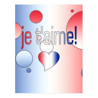 ¡T'aime de Je! La bandera francesa colorea arte Postales