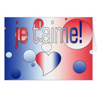 ¡T'aime de Je! La bandera francesa colorea arte Tarjeta De Felicitación