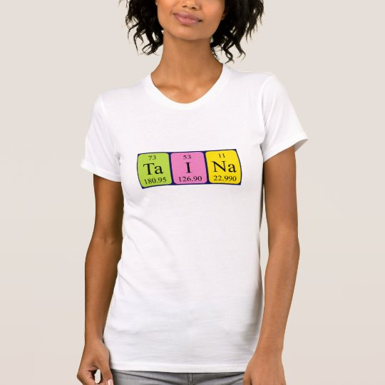 Taina periodic table name shirt