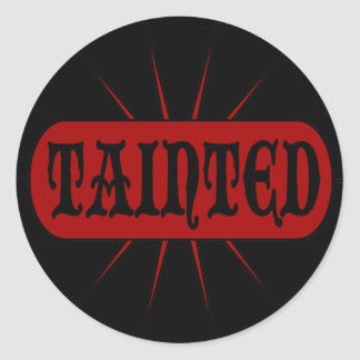 Tainted Classic Round Sticker