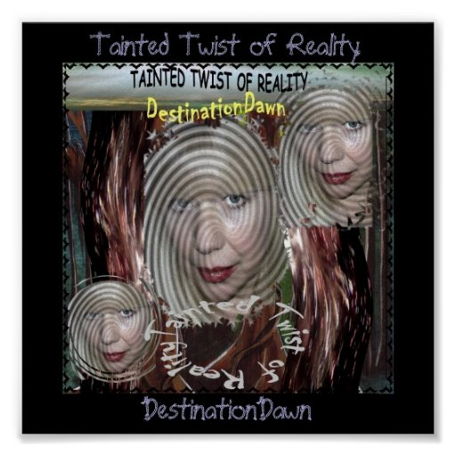 Tainted Twist of Reality Poster. Poster