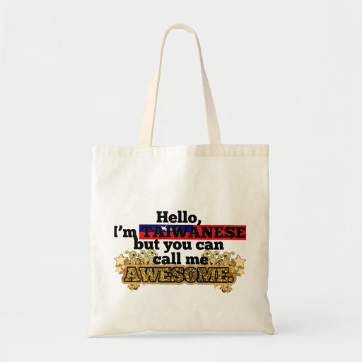Taiwanese, but call me Awesome Canvas Bags