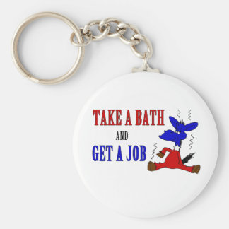 Take A Bath And Get A Job Keychain