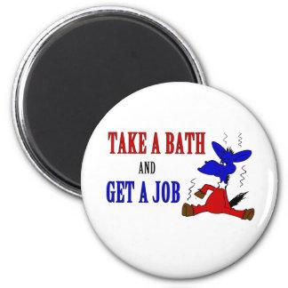 Take A Bath And Get A Job Fridge Magnets