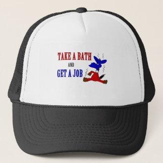 Take A Bath And Get A Job Trucker Hat