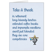 Take A Break - a funny retirement poem Card