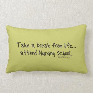 Take a Break from Life - attend Nursing School Lumbar Pillow