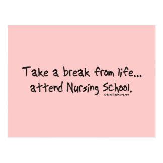Take a Break from Life - Attend Nursing School Postcard