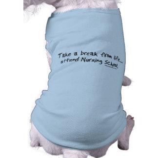 Take a Break from Life - Attend Nursing School T-Shirt