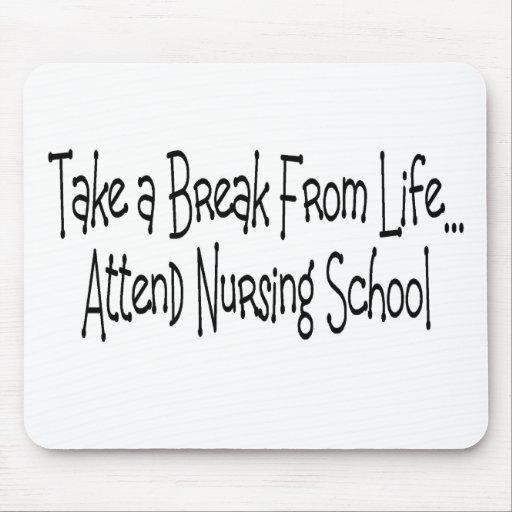 """Take a break from life...Nursing School"" Mouse Pad"