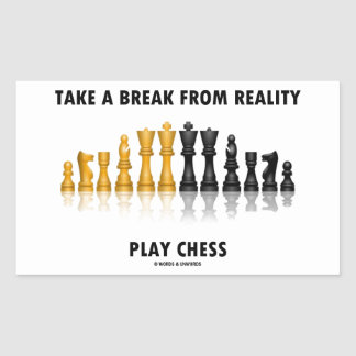 Take A Break From Reality Play Chess Rectangular Sticker