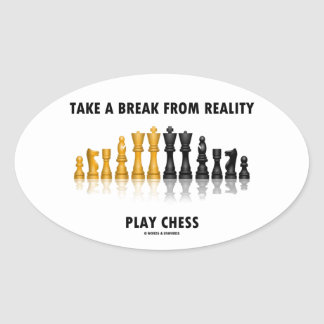Take A Break From Reality Play Chess Oval Sticker