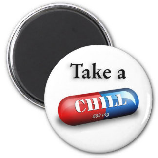 Take a Chill Pill 2 Inch Round Magnet