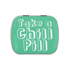 Take a Chill Pill Mint/Candy Container Jelly Belly Candy Tins at Zazzle
