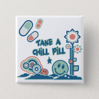 Take a Chill Pill Pinback Button