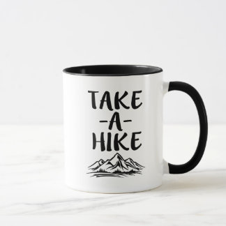 Take a Hike funny saying coffee mug