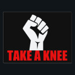 "Take a Knee Yard Sign<br><div class=""desc"">Take A Knee sign for the resistance. Protest is patriotism. Until we have equal rights,  not of us are truly free. Take the knee for freedom in America by standing up for change with this resistance yard sign.</div>"