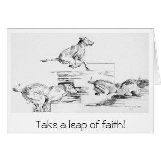 Take a leap of faith! greeting card