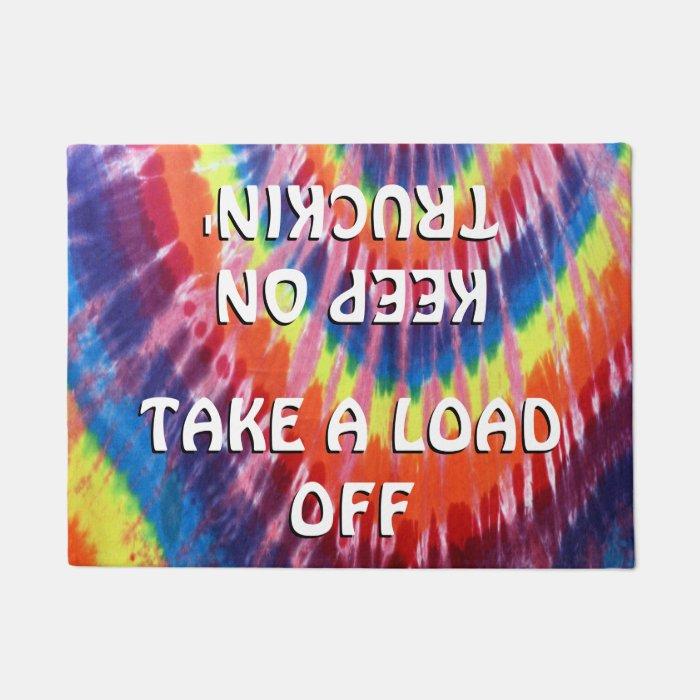 Take A Load Off Keep On Truckin Doormat