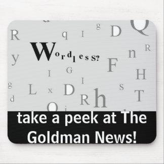 take a peek at The Goldman News! Mouse Pad