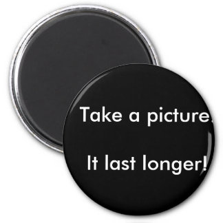 Take a picture.   ... 2 inch round magnet