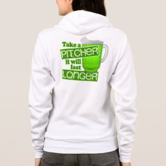 Take a Pitcher It Will Last Longer Hoodie