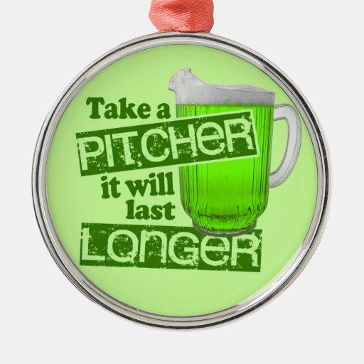 Take a Pitcher It Will Last Longer Metal Ornament