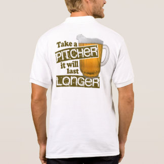 Take a Pitcher it Will Last Longer Polo T-shirt