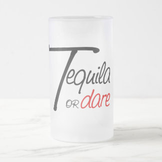 Take a shot of tequila or humiliate yourself frosted glass beer mug