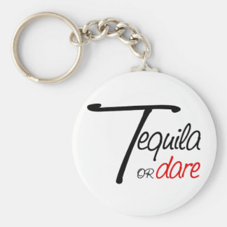 Take a shot of tequila or humiliate yourself keychain