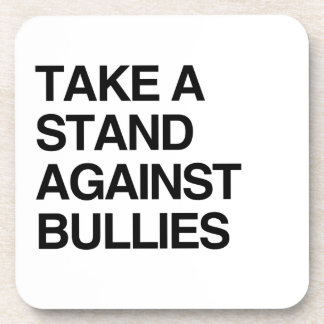 TAKE A STAND AGAINST BULLIES BEVERAGE COASTER