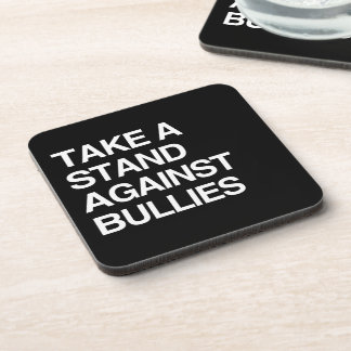 TAKE A STAND AGAINST BULLIES DRINK COASTER