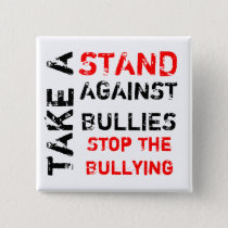 Take A Stand Against Bullies/Stop The Bullying Pinback Button
